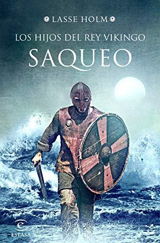 Los hijos del rey vikingo: Saqueo | Lasse Holm
