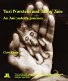 Yuri Norstein and Tale of Tales: An Animator's Journey