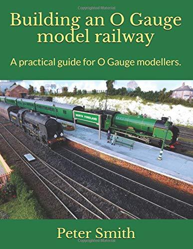 Building an O Gauge model railway: A practical guide for O Gauge modellers. - O Gauge Layout