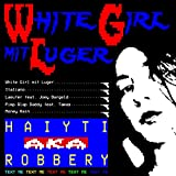 White Girl mit Luger [Explicit]