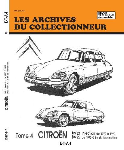 Les archives du collectionneur, n° 33 : Citroën, tome n°4 Ds 21 Inj 1970 à 1972 : Ds 23 1973 à fin de fabrication