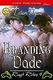 Branding Dade [Rough Riders 4] (Siren Publishing Classic ManLove)