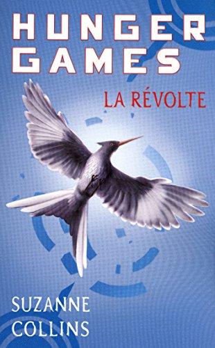 Hunger Games, tome 3 : La révolte - version française par Suzanne COLLINS