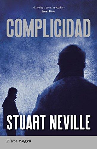 Complicidad (Plata negra) por Stuart Neville