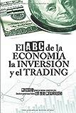 El ABC de la economía, la inversión y el trading: Manual para una correcta interpretación de los mercados