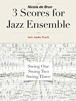 3 Scores for Jazz Ensemble (Score for Orchestra incl. audiotrack 1)