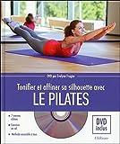 Tonifier et affiner sa silhouette avec le Pilates - Livre + DVD...