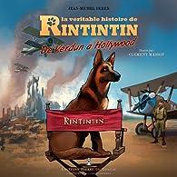 Véritable histoire de Rintintin, de Verdun à Hollywood par Jean-Michel Derex
