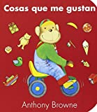 Cosas que me gustan (Especiales de a la Orilla del Viento) (Spanish Edition) by Anthony Browne (2011-06-22)
