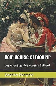 Voir Venise et mourir: Les enquêtes des cousins Clifford par Delphine Montariol