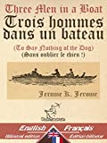 Telecharger Livres Three Men in a Boat Trois hommes dans un bateau Bilingual parallel text Bilingue avec le texte parallele English French Anglais Francais Dual Language Easy Reader t 17 (PDF,EPUB,MOBI) gratuits en Francaise
