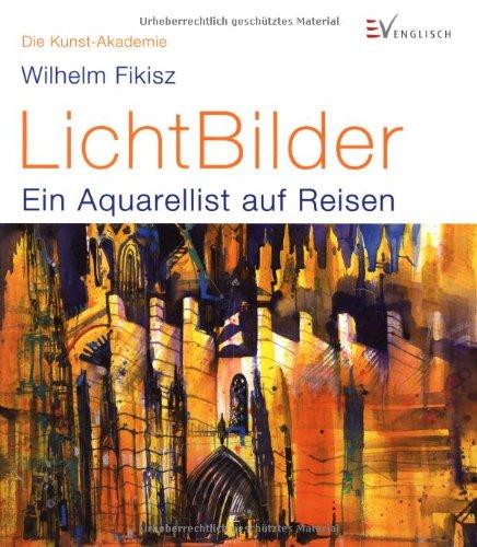 Englisch Verlag LichtBilder: Ein Aquarellist auf Reisen