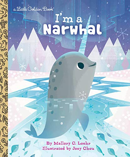 I'm a Narwhal (Little Golden Book)