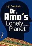 Dr. Amo's Lonely Planet: Novel (English Edition)