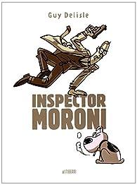 Inspector Moroni: Edición integral par Guy Delisle
