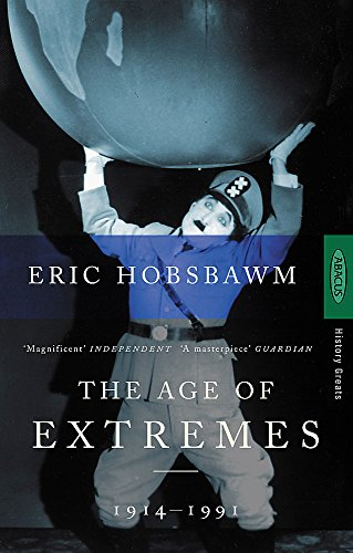 Age of Extremes The Short Twentieth Century, 1914-1991