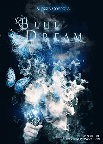 https://www.amazon.it/Blue-Dream-Spin-Alice-Wonderland-ebook/dp/B01LYV7CVW/ref=sr_1_2?s=digital-text&ie=UTF8&qid=1474464849&sr=1-2&keywords=alessia+coppola