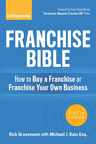 Franchise Bible: How to Buy a Franchise or Franchise Your Own Business (English Edition)