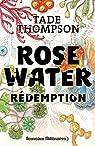 Rosewater, Tome 3 : Rédemption par Thompson