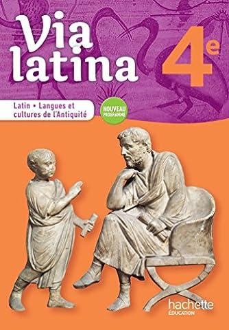 Via latina Latin - Langues et cultures de l'Antiquité - 4e - Livre élève - Ed. 2017