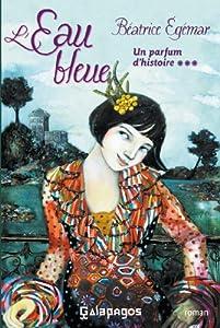 """Afficher """"Parfum d'histoire (Un) n° 3 L'eau bleue"""""""