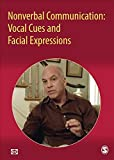 Nonverbal Communication: Vocal Cues and Facial Expressions