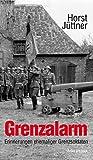 Grenzalarm. Erinnerungen und Erzählungen ehemaliger Grenzsoldaten (Verlag am Park)