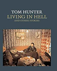 Tom Hunter: Living in Hell and Other Stories (National Gallery London) by Tracey Chevalier (2005-12-02)
