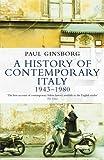 A History of Contemporary Italy: 1943-80 (Penguin History)
