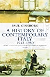 A History of Contemporary Italy: Society and Politics: 1943-1980 (Penguin History)