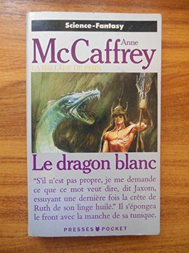 La Ballade de Pern vol 3 Le dragon blanc / McCaffrey Anne / Réf44589 par McCaffrey Anne