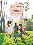Peace 'n' Food - La cuisine des hippies en 40 recettes