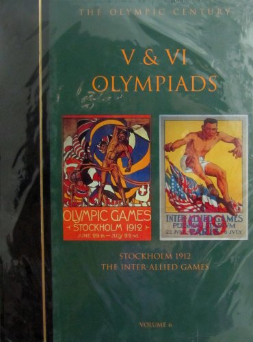The Olympic Century : V & VI Olympiads, Stockholm 1912, Paris 1916 por United States Olympic Committee