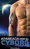 Ciencia Ficción Romance: Apareada Por El Cyborg (BBW Espacio Sci-Fi Romance) (Nuevas historias cortas de fantasía paranormal para adultos) (Spanish Edition)