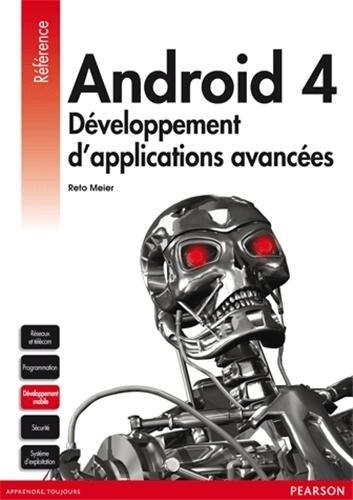 Android 4: Développement d'applications avancées par Reto Meier