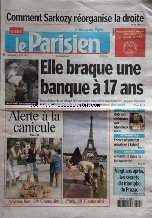 PARISIEN EDITION DE PARIS (LE) [No 20200] du 19/08/2009 - comment sarkozy reorganise la droite - elle braque une banque a 17 ans au quartier latin a paris - 20 ans apres les secrets du triomphe du prozac - afghanistan - encore un attentat meurtrier a kaboul - athletisme - bob tahri en bronze aux mondiaux -