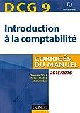 DCG 9 - Introduction à la comptabilité 2015/2016 - 7e éd - Corrigés du manuel