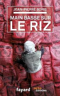 Main basse sur le riz par Jean-Pierre Boris