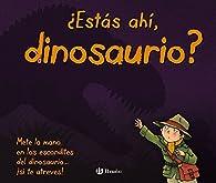 ¿Estás ahí, dinosaurio? , Pop-Ups - Otros Libros) par  Varios autores