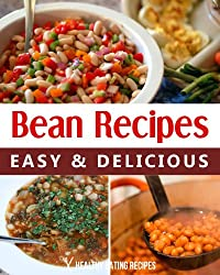 Delicious Bean Recipes: Cookbook Using Canned & Dry Beans For The SuperFood! (English Edition)