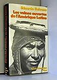 les veines ouvertes de l amerique latine une contre histoire avec 41 photographies hors texte et 3 cartes