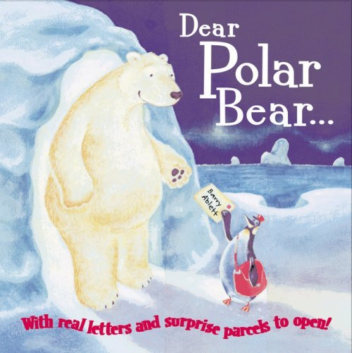 Dear Polar Bear by Barry Ablett (2007-08-02)