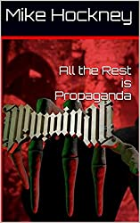All the Rest is Propaganda (The God Series Book 12)