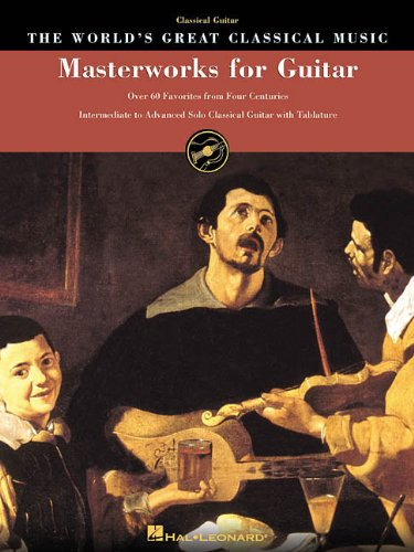 Masterworks for Guitar: Over 60 Favorites from Four Centuries (World's Greatest Classical Music)