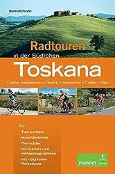 Radtouren in der Südlichen Toskana: Für Tourenräder, Mountainbikes, Rennräder mit Karten und Höhendiagrammen, Reisetipps