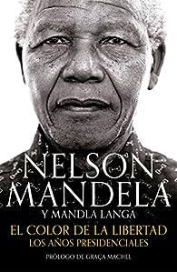 El color de la libertad par  Nelson Mandela/Mandla Langa