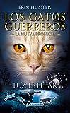 LUZ ESTELAR (S) (Gatos: La profecía IV) (Juvenil)