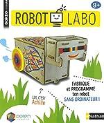 Robot Labo - Fabrique et programme ton robot sans ordinateur ! de Nathan