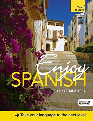 Enjoy Spanish Intermediate to Upper Intermediate Course: Book and CD Pack (Teach Yourself)