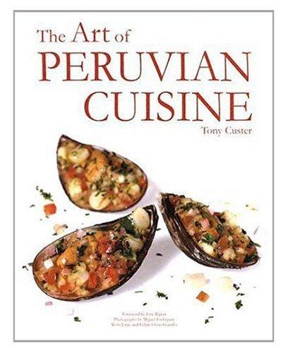 The Art of Peruvian Cuisine, Vol. I by Tony Custer (2003) Hardcover